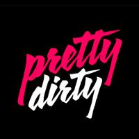 Pretty Dirty